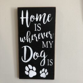 Home Is Where My Dog Is sign