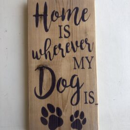 Home Is Where My Dog Is sign Large